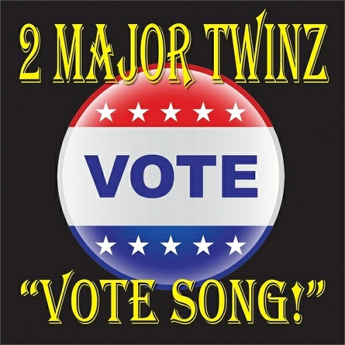 2 Major Twinz - Vote Song cover