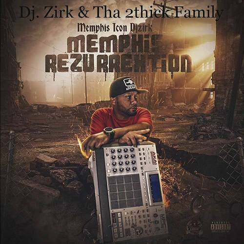 DJ Zirk & Tha 2 Thick Family - Memphis Rezurrextion cover