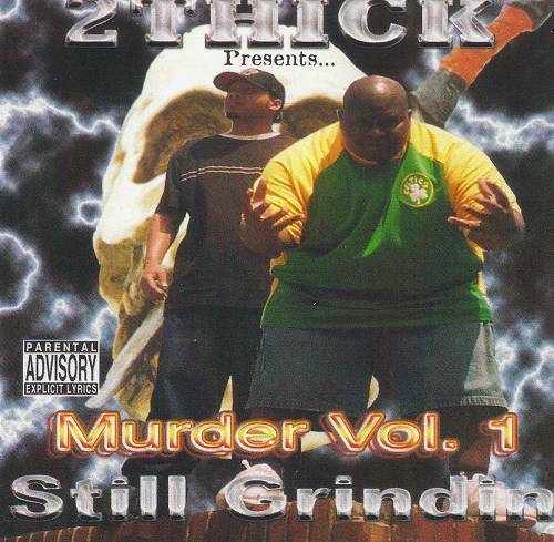 2 Thick - Murder Vol. 1. Still Grindin cover