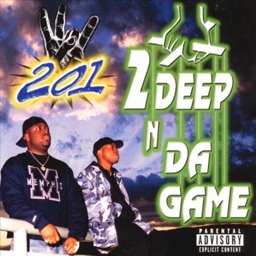 201 - 2 Deep N Da Game cover