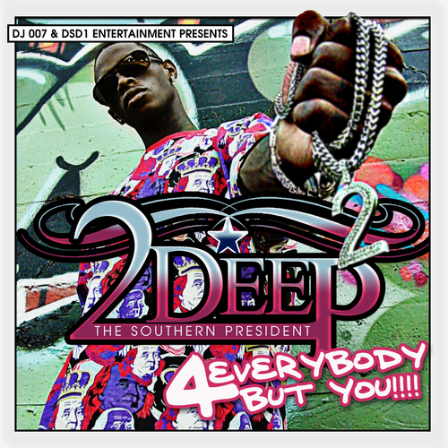 2Deep The Southern President - 4 Everybody But You cover