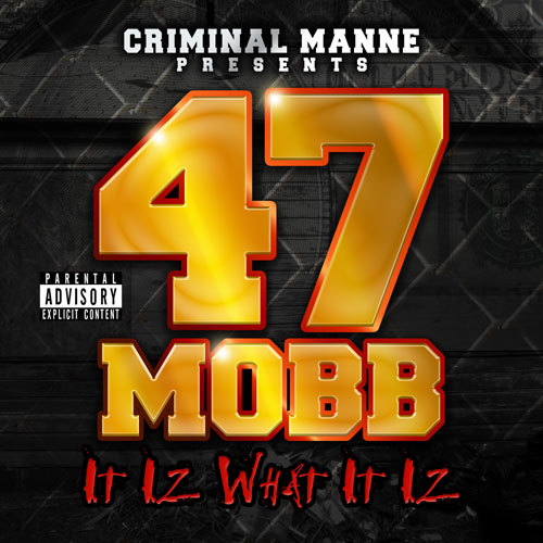 47 Mobb - It Iz What It Iz Reissue cover