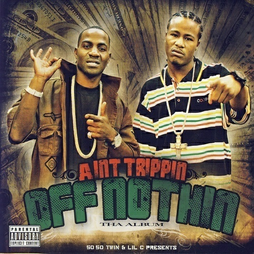 50-50 Twin & Lil C - Aint Trippin Off Nothin cover