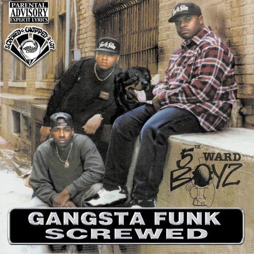 5th Ward Boyz - Gangsta Funk (screwed) cover