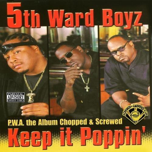 5th Ward Boyz - P.W.A. The Album. Keep It Poppin` (chopped & screwed) cover