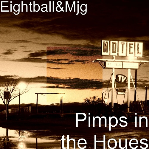 Eightball & MJG - Pimps In The Houes cover