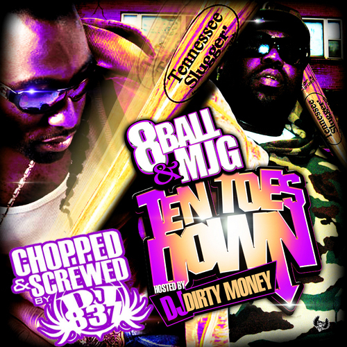 8Ball & MJG - Ten Toes Down Mixtape (chopped & screwed) cover