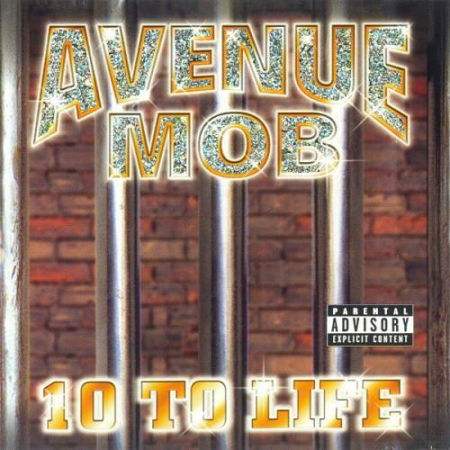 Avenue Mob - 10 To Life cover