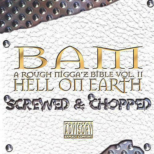 Bam - A Rough Nigga`z Bible Vol. 2. Hell On Earth (screwed & chopped) cover