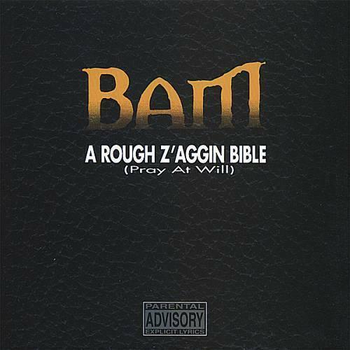 Bam - A Rough Z`aggin Bible (Pray At Will) cover