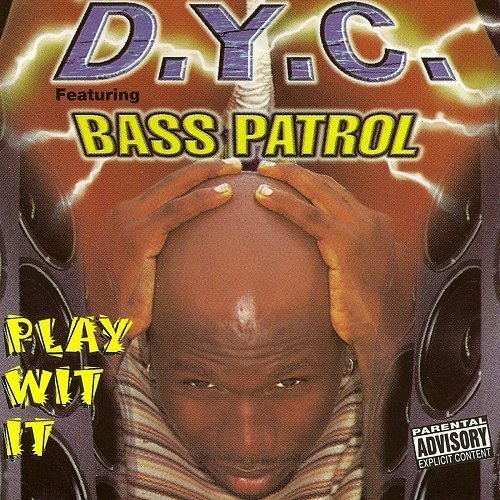D.Y.C. & Bass Patrol - Play Wit It cover