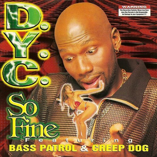 D.Y.C., Bass Patrol & Creep Dog - So Fine cover