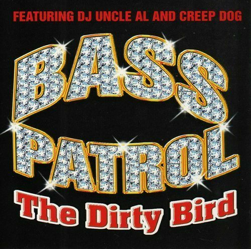 Bass Patrol - The Dirty Bird (CD Single) cover