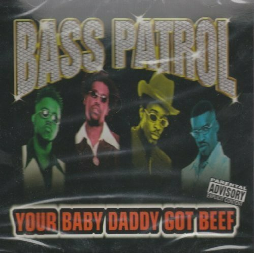 Bass Patrol - Your Baby Daddy Got Beef (CD, Maxi-Single) cover