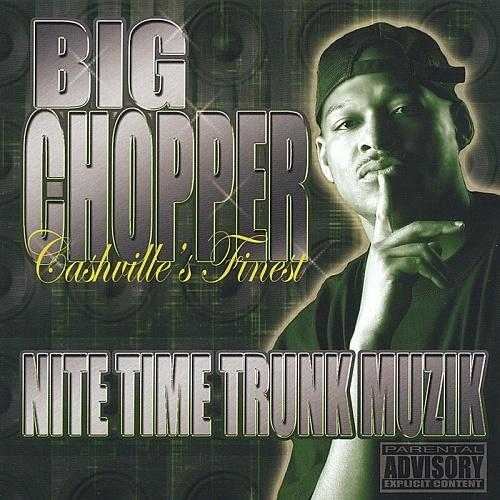 Big Chopper - Nite Time Trunk Muzik cover