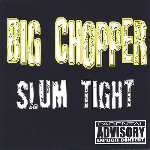 Big Chopper - Slum Tight cover