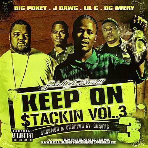 Big Pokey, J Dawg, Lil C & OG Avery - Keep On Stackin Vol. 3 (screwed & chopped) cover