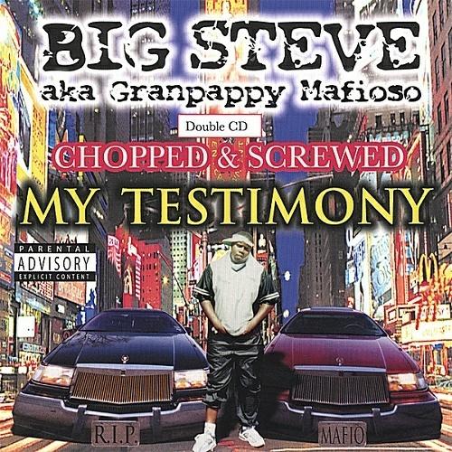 Big Steve - My Testimony (chopped & screwed) cover