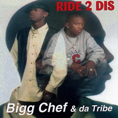 Bigg Chef & Da Tribe - Ride 2 Dis cover