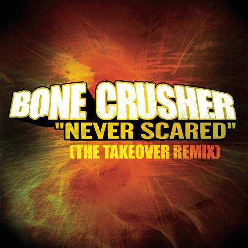Bone Crusher - Never Scared (The Takeover Remix) cover