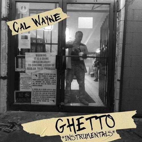 Cal Wayne - Ghetto Instrumentals cover