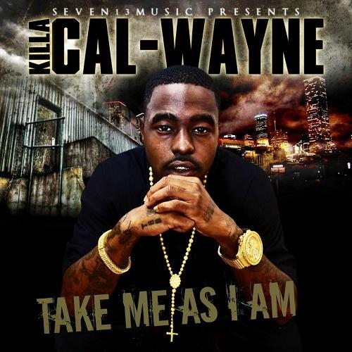 Killa Cal-Wayne - Take Me As I Am cover