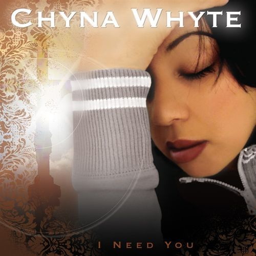 Chyna Whyte - I Need You cover