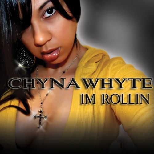 Chyna Whyte - Im Rollin cover
