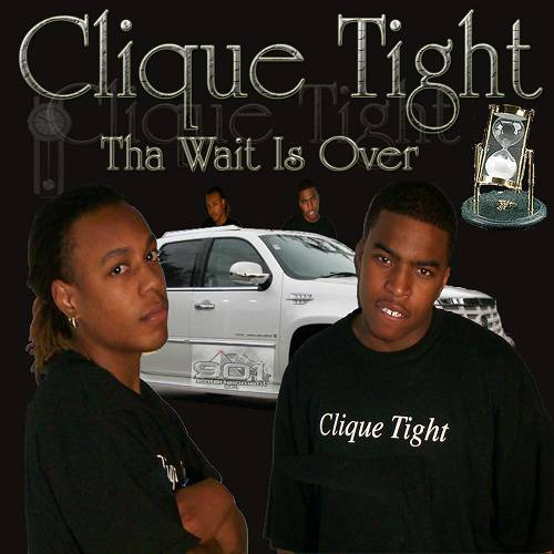Clique Tight - Tha Wait Is Over cover