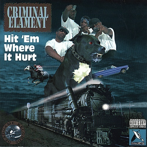 Criminal Elament - Hit `Em Where It Hurt cover
