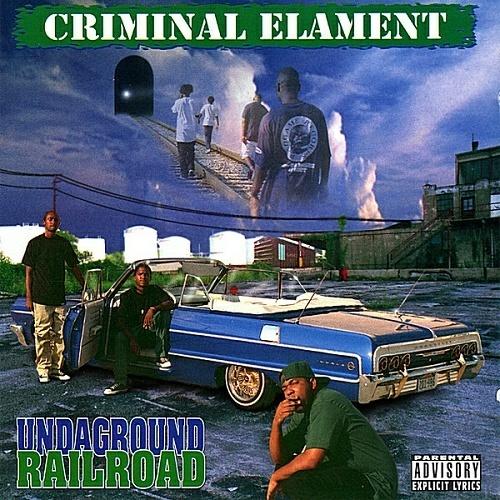 Criminal Elament - Undaground Railroad cover