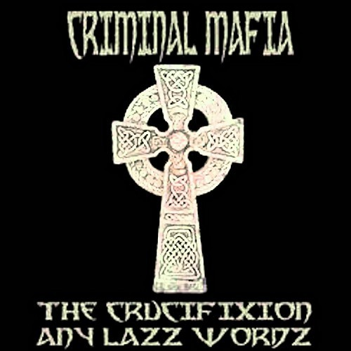 Criminal Mafia - The Crucifixion, Any Lazz Wordz cover
