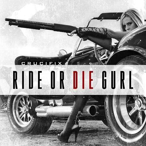 Crucifix - Ride Or Die Gurl cover