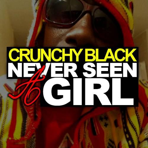 Crunchy Black - Never Seen A Girl cover