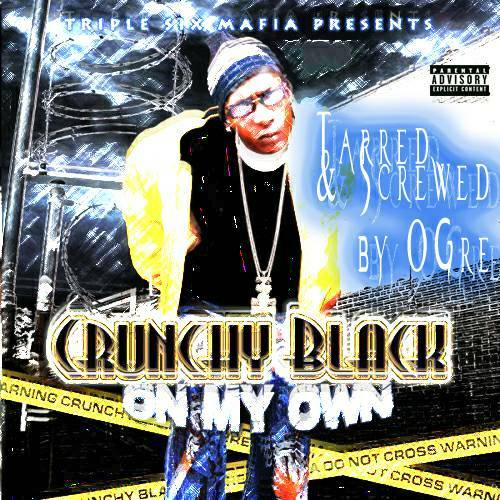 Crunchy Black - On My Own (tarred & chopped) cover
