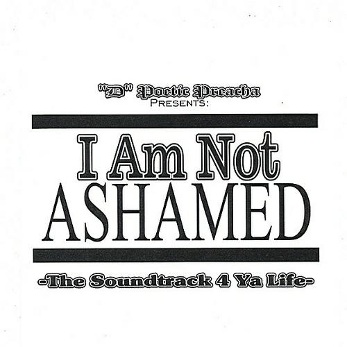 D Poetic Preacha - I Am Not Ashamed cover