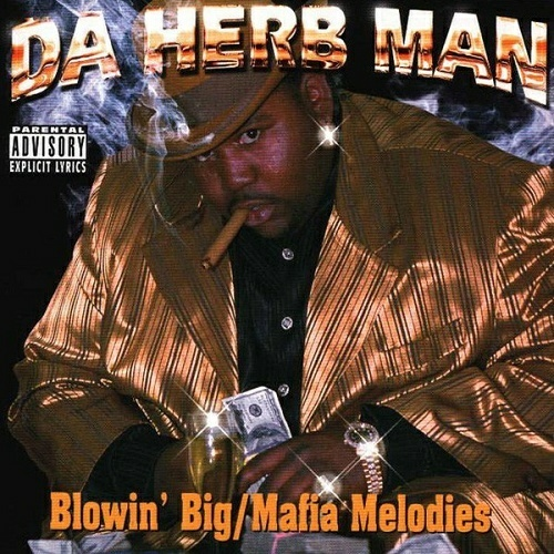 Da Herb Man - Blowin` Big / Mafia Melodies cover