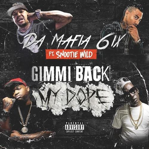 Da Mafia 6ix - Gimmi Back My Dope Remix cover