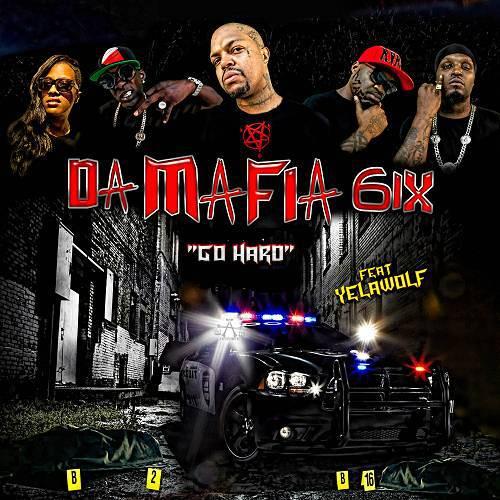 Da Mafia 6ix - Go Hard cover