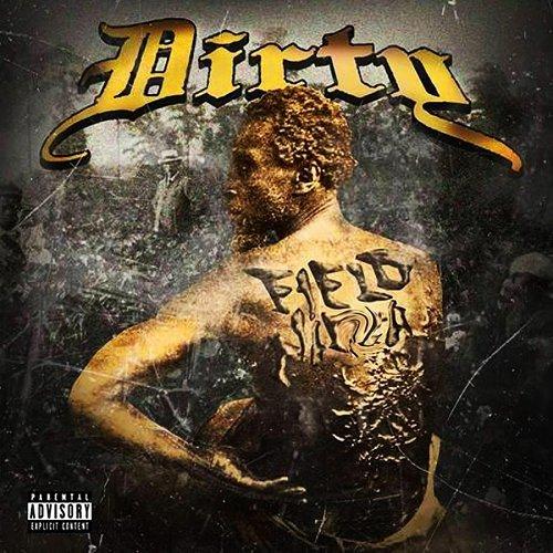 Dirty - Field Nigga cover