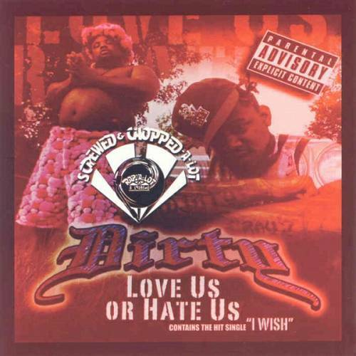 Dirty - Love Us Or Hate Us (chopped & screwed) cover