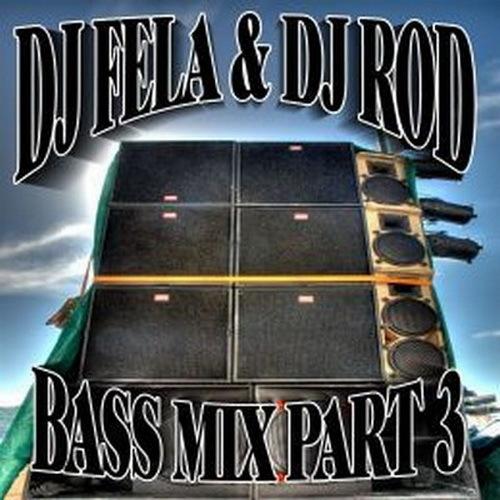 DJ Fela & DJ Rod - Bass Mix Part 3 cover