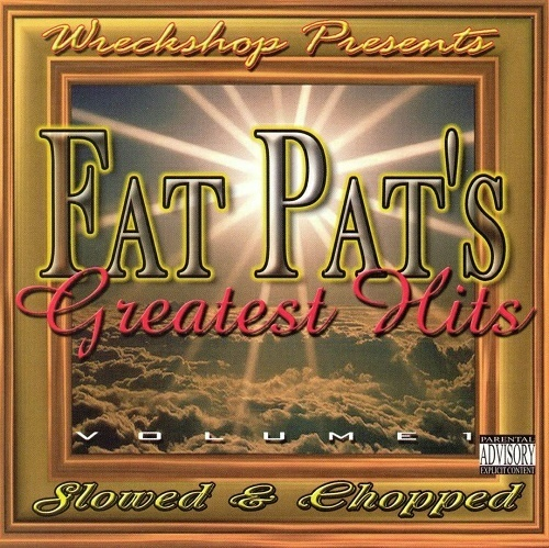 Fat Pat - Greatest Hits Vol. 1 (slowed & chopped) cover