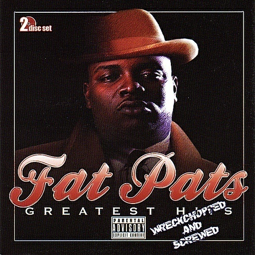 Fat Pat - Greatest Hits (wreckchopped & screwed) cover