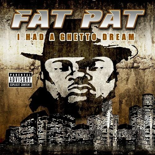 Fat Pat - I Had A Ghetto Dream cover