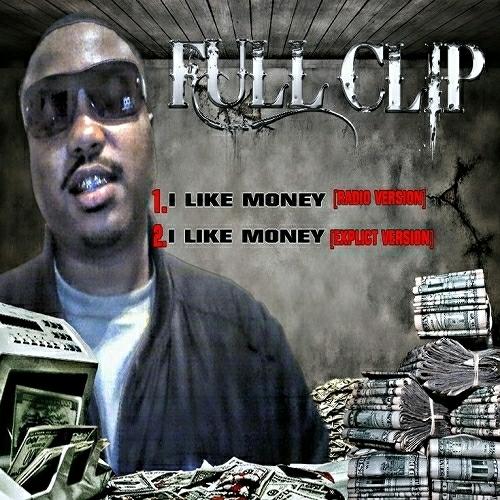 Full Clip - I Like Money cover