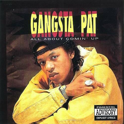 Gangsta Pat - All About Comin` Up cover