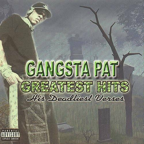 Gangsta Pat - Greatest Hits. His Deadliest Verses cover