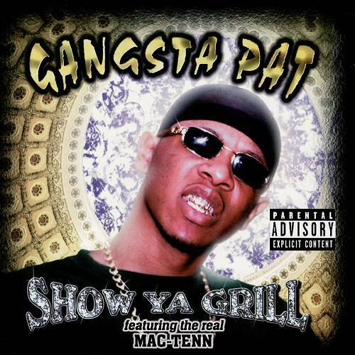 Gangsta Pat - Show Ya Grill cover