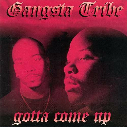 Gangsta Tribe - Gotta Come Up cover